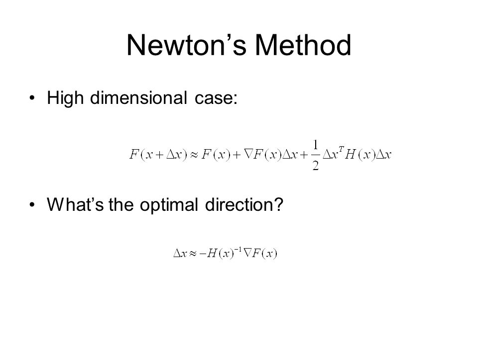 Newton's Method High dimensional case: What's the optimal direction