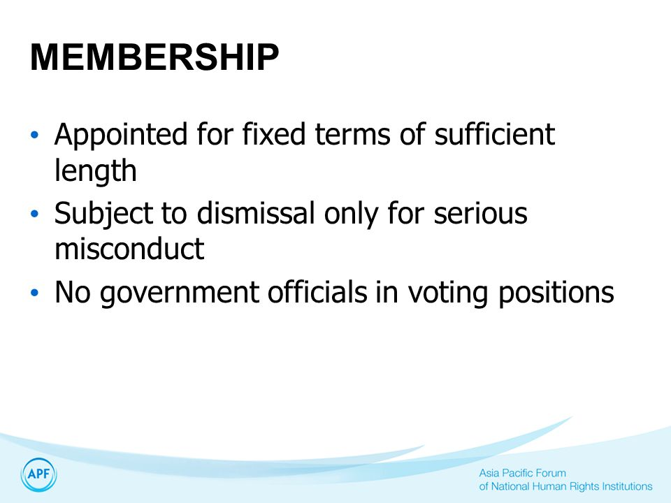 MEMBERSHIP Appointed for fixed terms of sufficient length
