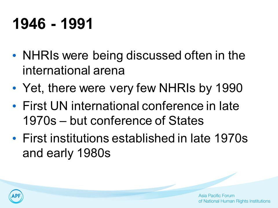 NHRIs were being discussed often in the international arena. Yet, there were very few NHRIs by