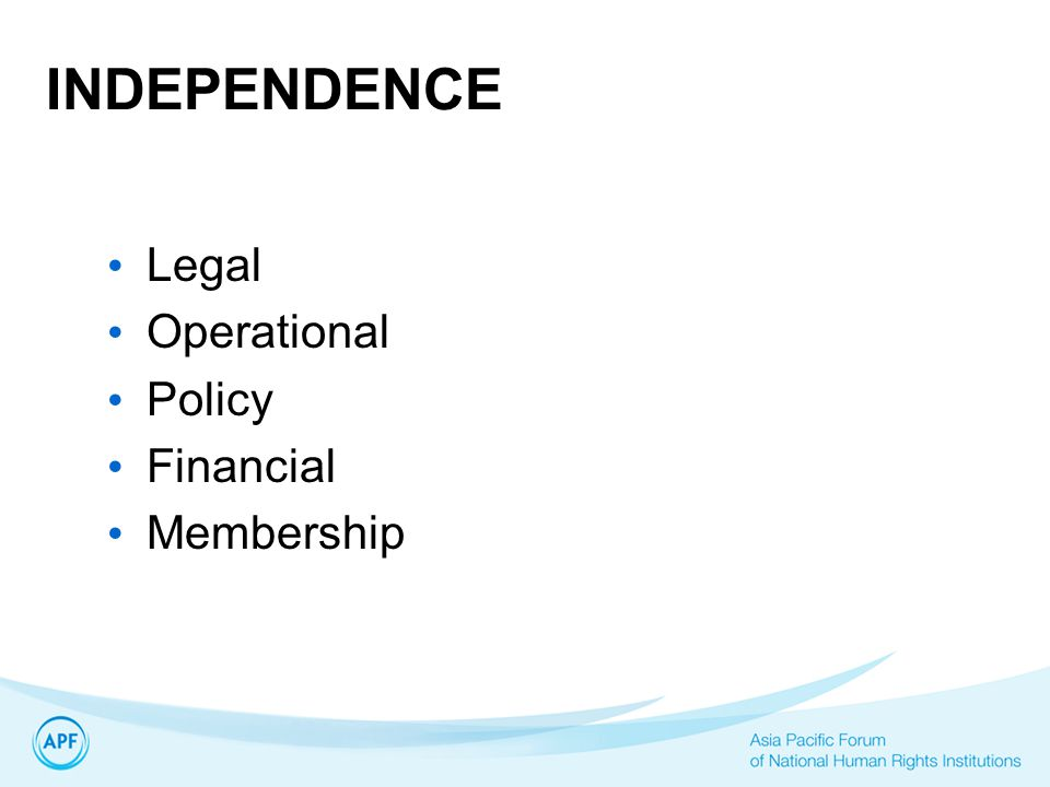 INDEPENDENCE Legal Operational Policy Financial Membership