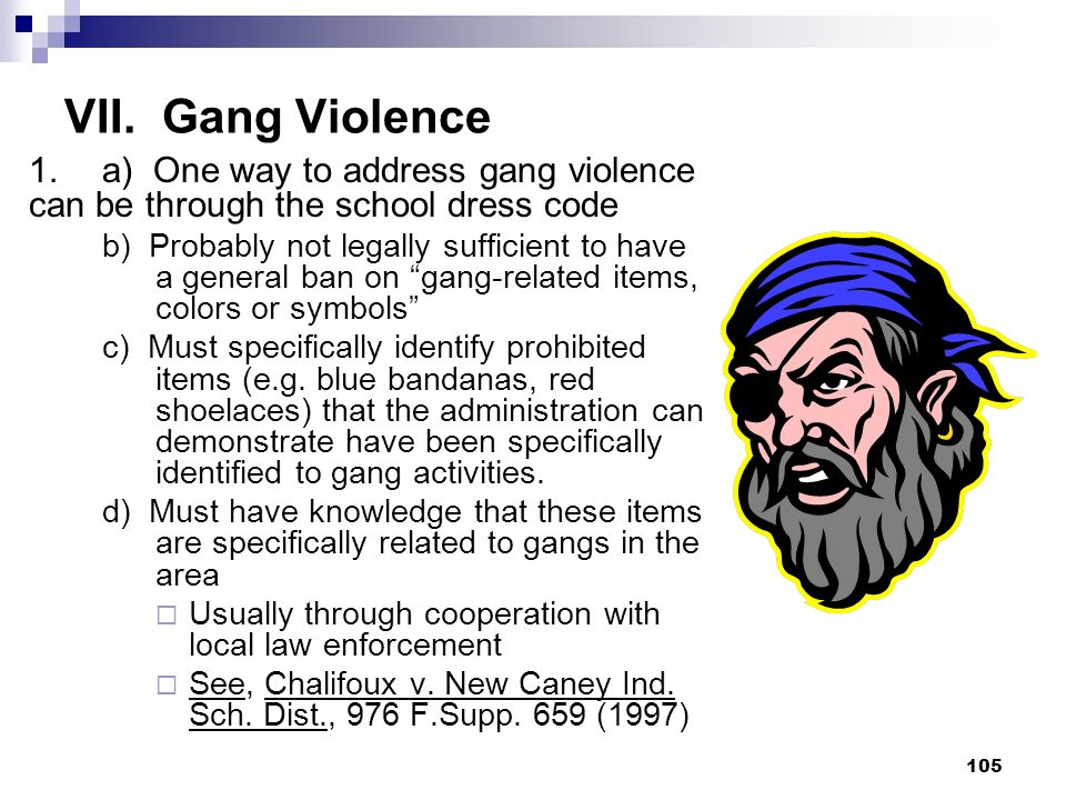 VII. Gang Violence 1. a) One way to address gang violence can be through the school dress code.