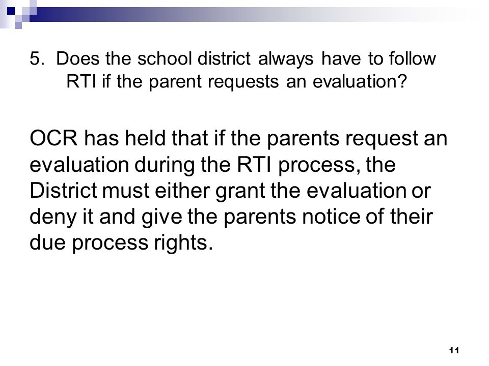 5. Does the school district always have to follow RTI if the parent requests an evaluation