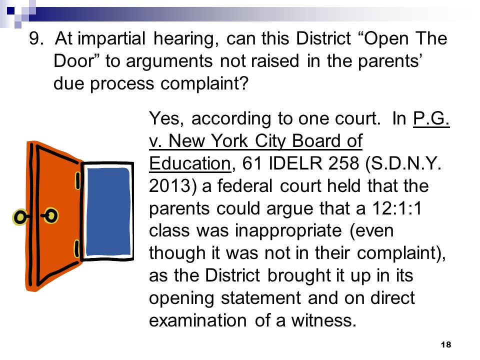 9. At impartial hearing, can this District Open The Door to arguments not raised in the parents' due process complaint