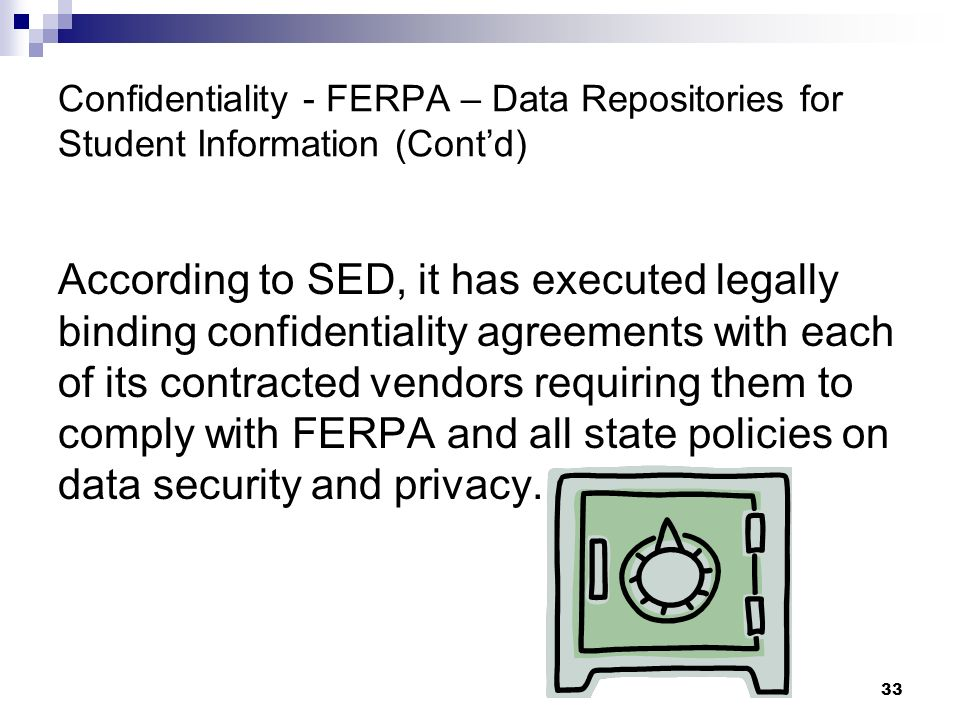 Confidentiality - FERPA – Data Repositories for Student Information (Cont'd)