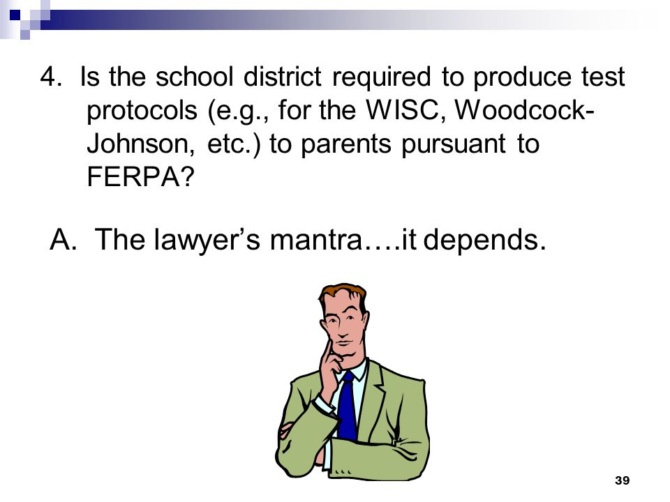 A. The lawyer's mantra….it depends.