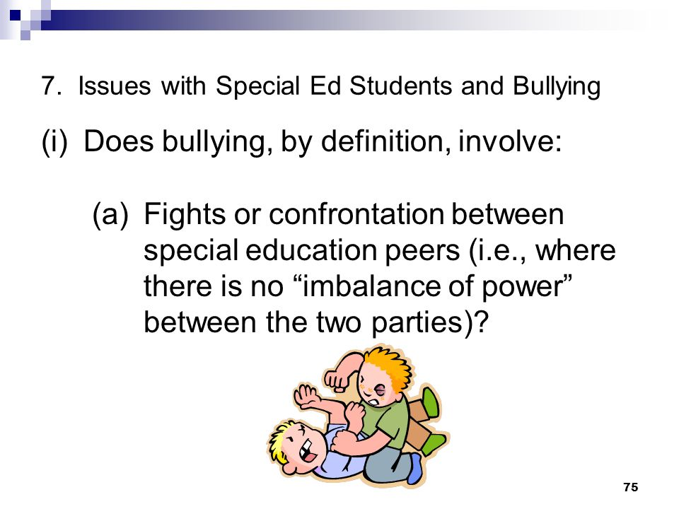 7. Issues with Special Ed Students and Bullying