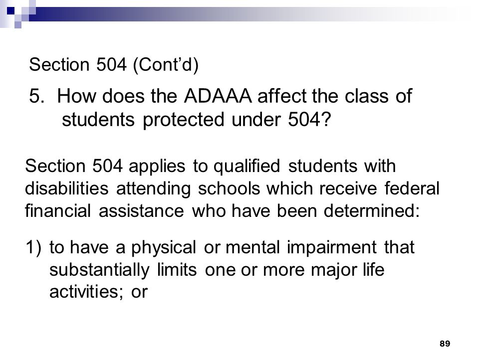 Section 504 (Cont'd) 5. How does the ADAAA affect the class of