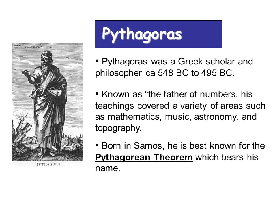 a biography of pythagoras a greek philosopher and mathematician Pythagoras essay examples a biography of pythagoras, a greek philosopher and mathematician an overview of the work by pythagoras, a greek mathematician.