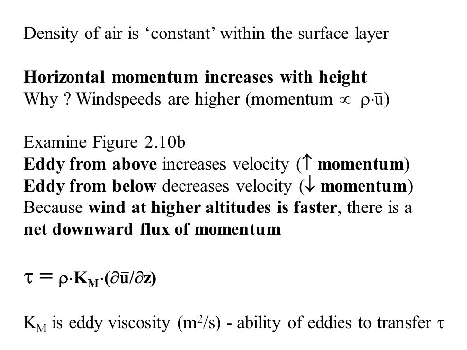 = KM(u/z) Density of air is 'constant' within the surface layer