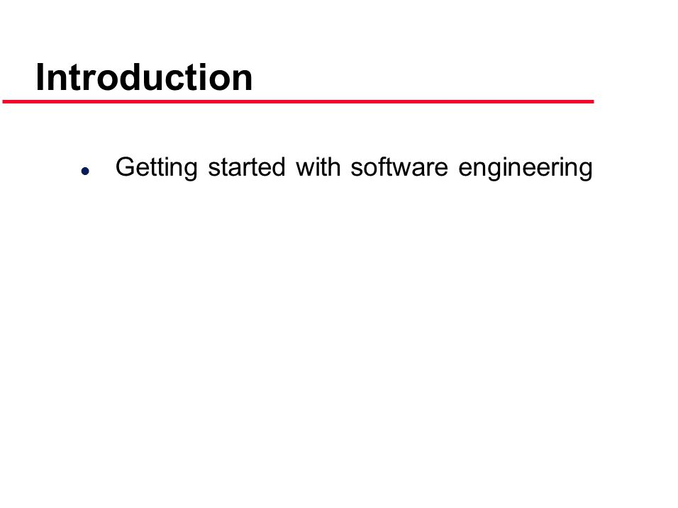 Introduction Getting started with software engineering