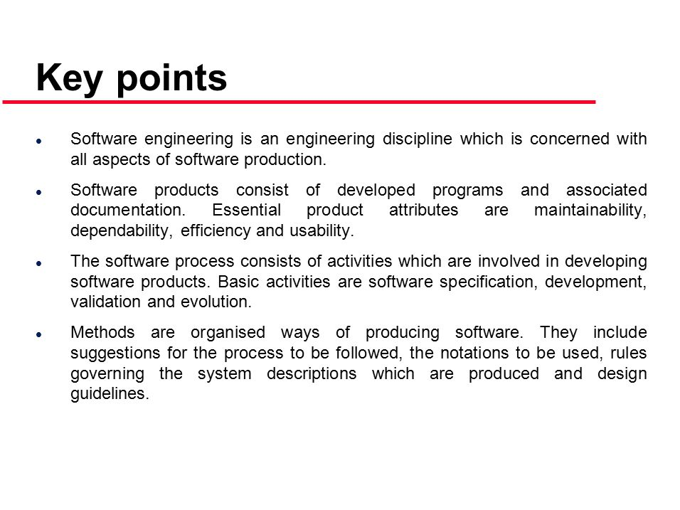 Key points Software engineering is an engineering discipline which is concerned with all aspects of software production.