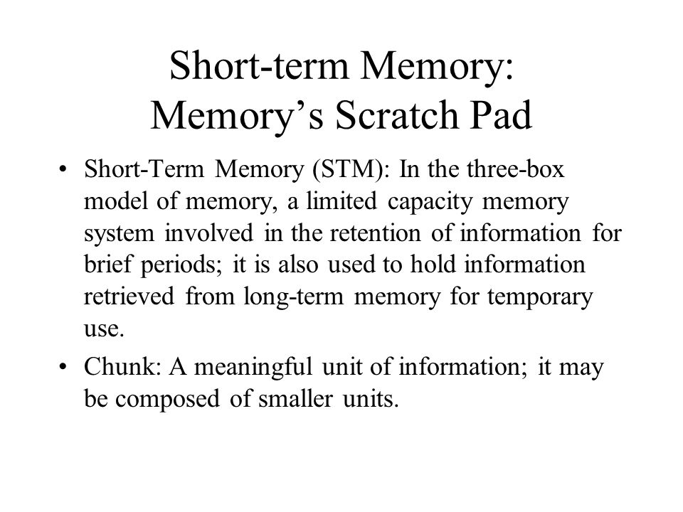 Short-term Memory: Memory's Scratch Pad