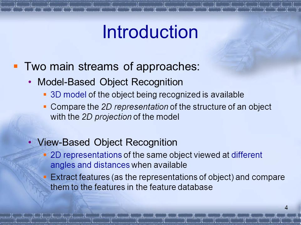 Introduction Two main streams of approaches: