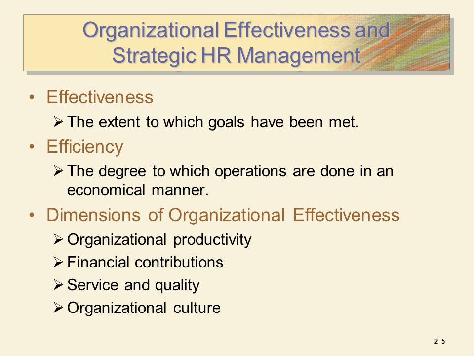 effectiveness and efficiency hr Explaining the effects of factors affecting efficiency and effectiveness of human key words: efficiency effectiveness human resources and gachsaran oil co 1.