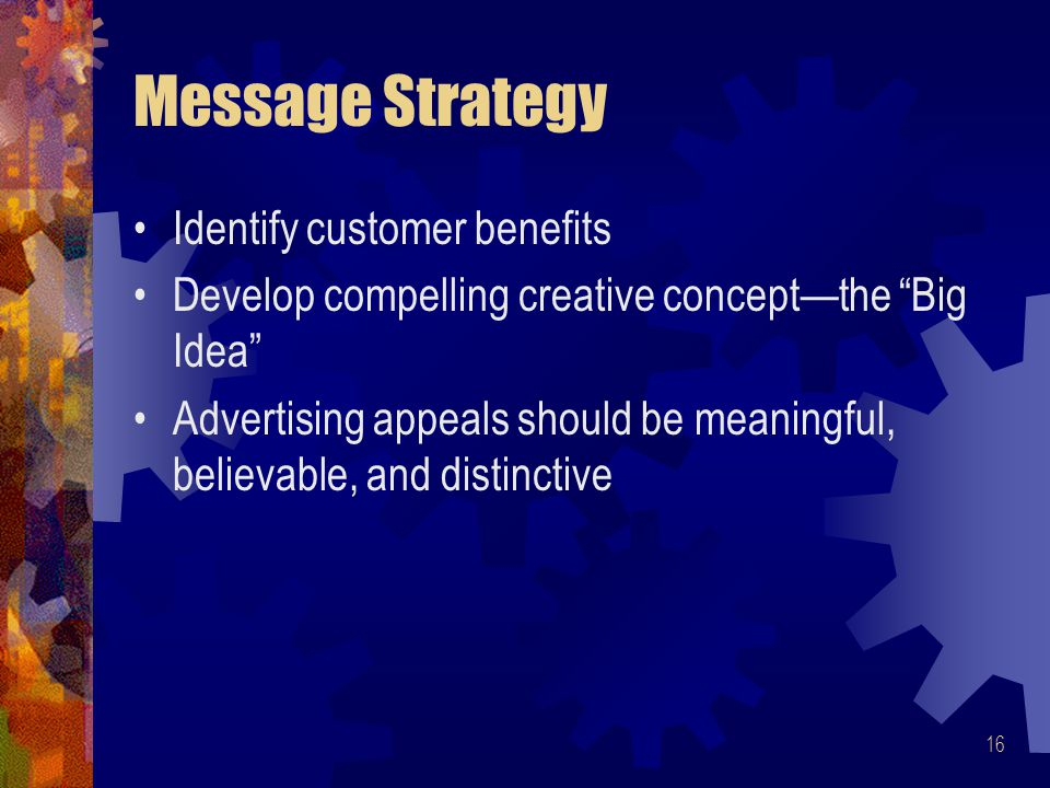 Message Strategy Identify customer benefits