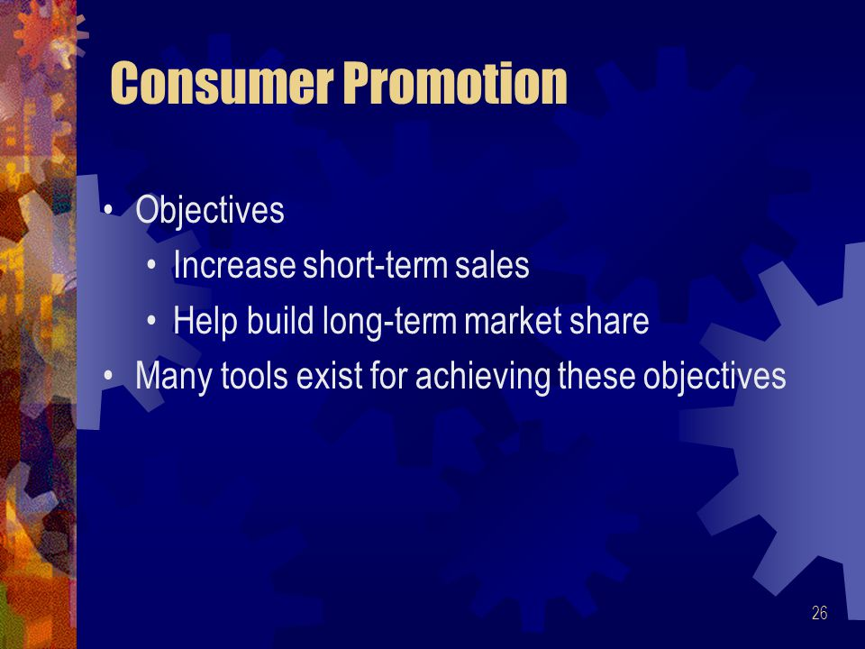 Consumer Promotion Objectives Increase short-term sales