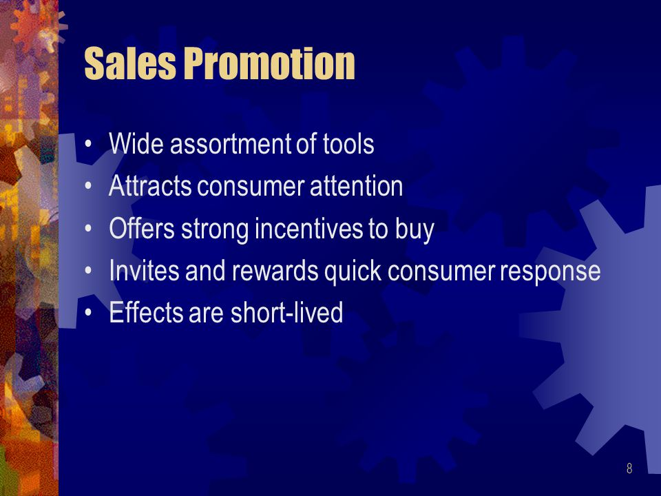 Sales Promotion Wide assortment of tools Attracts consumer attention