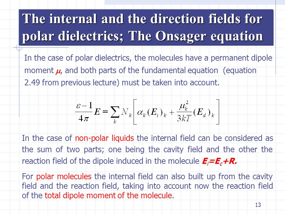The internal and the direction fields for polar dielectrics; The Onsager equation