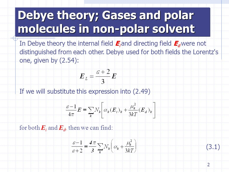 Debye theory; Gases and polar molecules in non-polar solvent