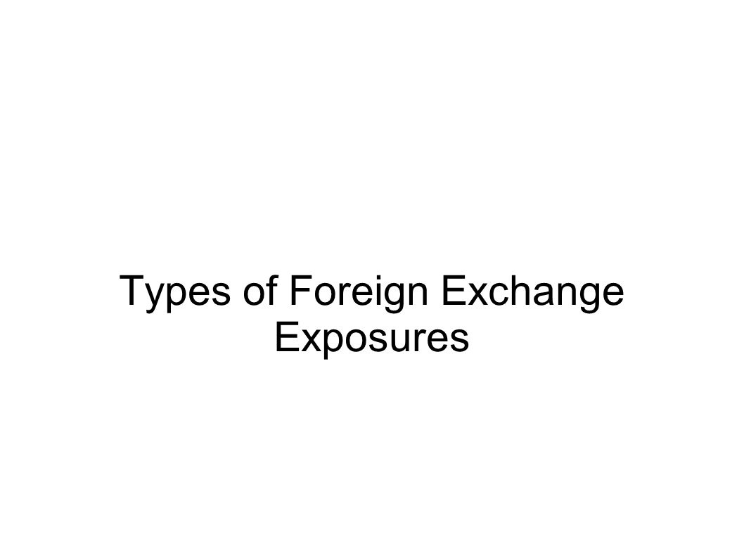 Types of Foreign Exchange Exposures