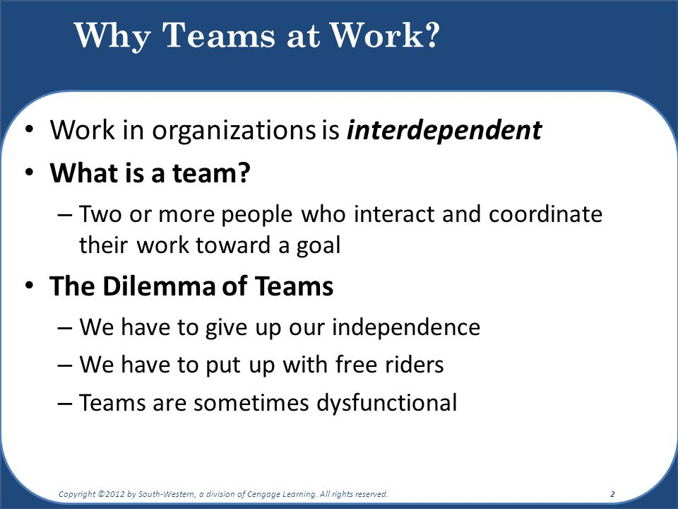 Why Teams at Work Work in organizations is interdependent