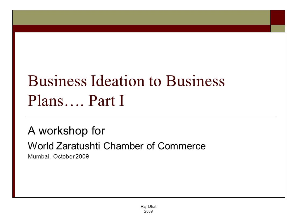 Business Ideation to Business Plans…. Part I