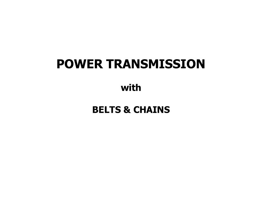POWER TRANSMISSION with BELTS & CHAINS