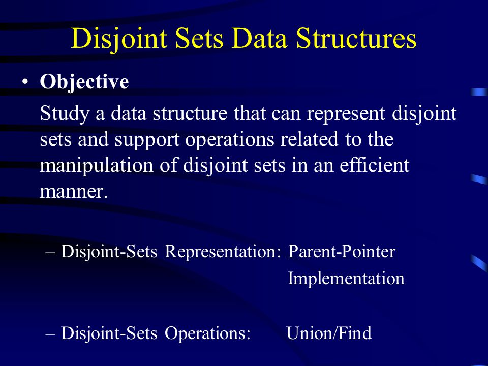 Disjoint Sets Data Structures