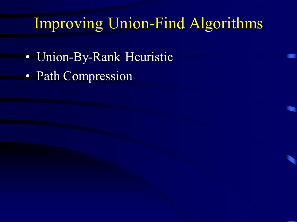 Improving Union-Find Algorithms