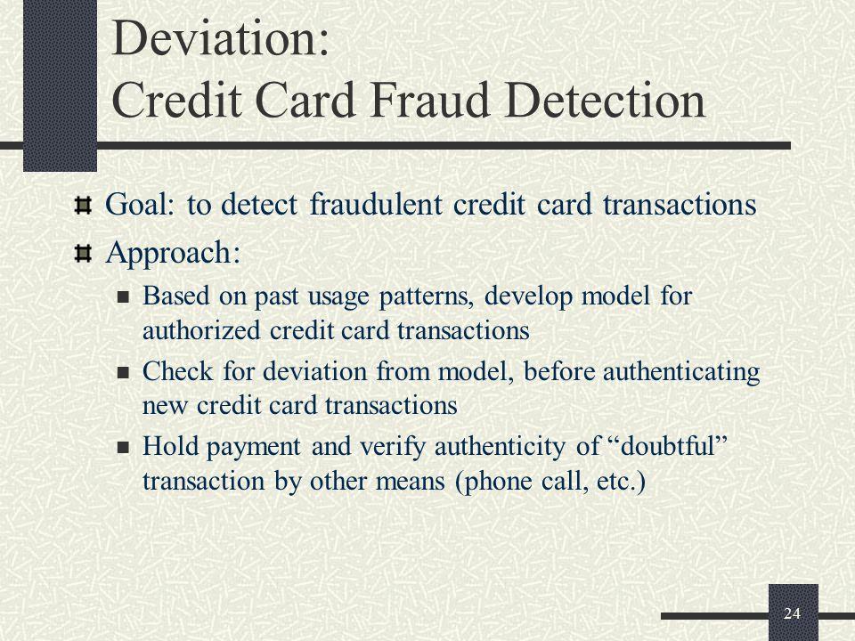 credit card fraud detection through data mining Fraud detection in credit card using datamining  data mining in credit card fraud detection brause et  addressing detection of fraud transaction through.