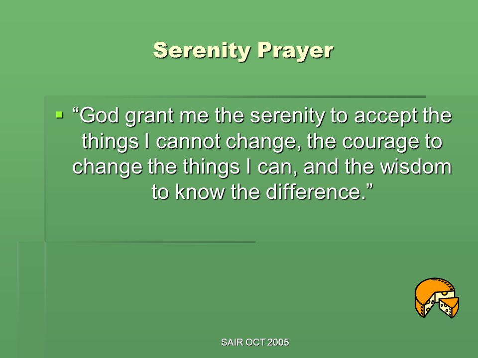 prayer cannot change things discuss To accept the things i cannot change, courage to change  discussion topics for the serenity prayer maps discuss any new insights you have gained on the meaning or.