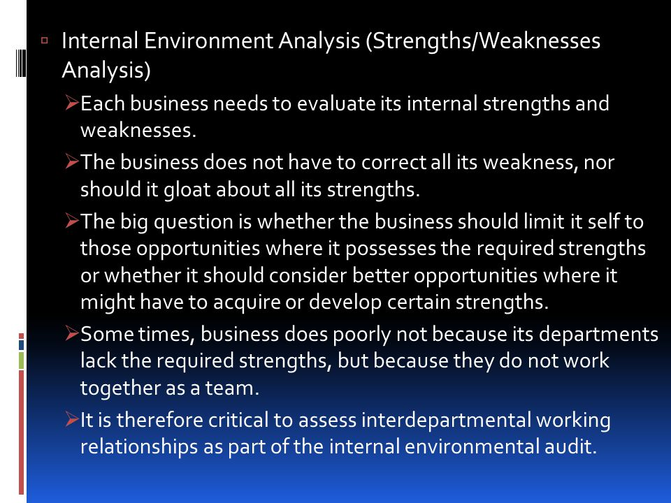 Internal Environment Analysis (Strengths/Weaknesses Analysis)