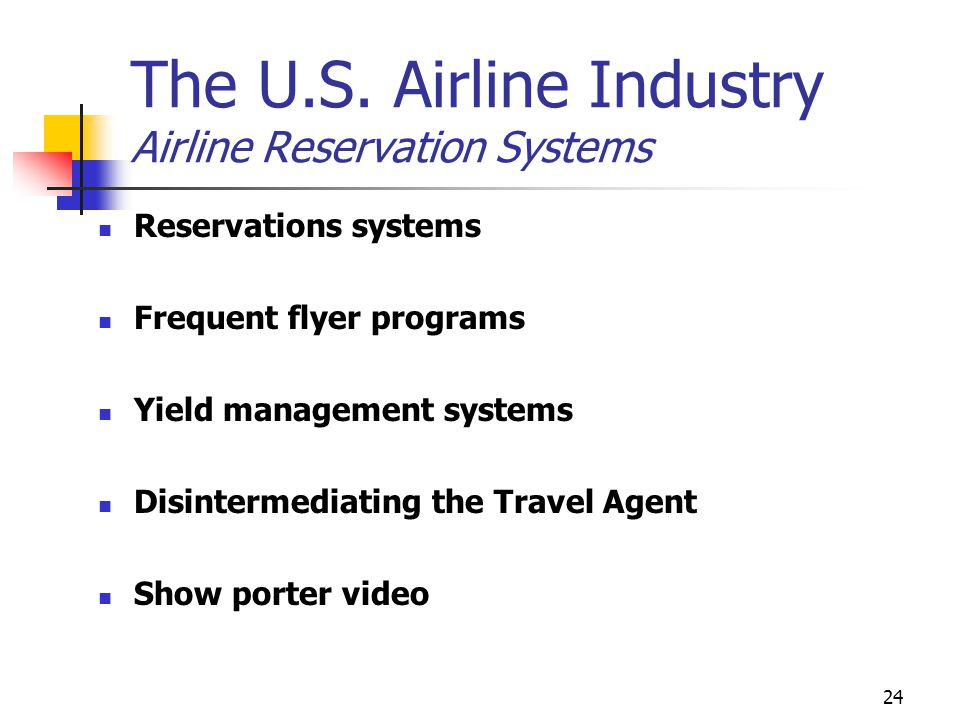 The U.S. Airline Industry Airline Reservation Systems