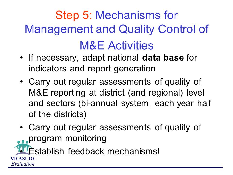 Step 5: Mechanisms for Management and Quality Control of M&E Activities