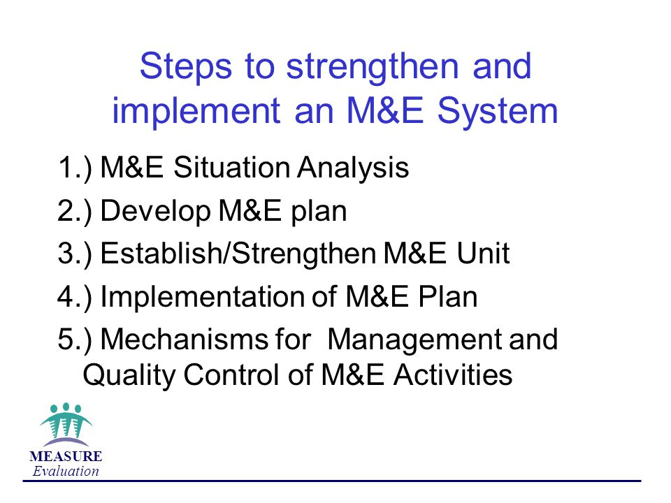 Steps to strengthen and implement an M&E System