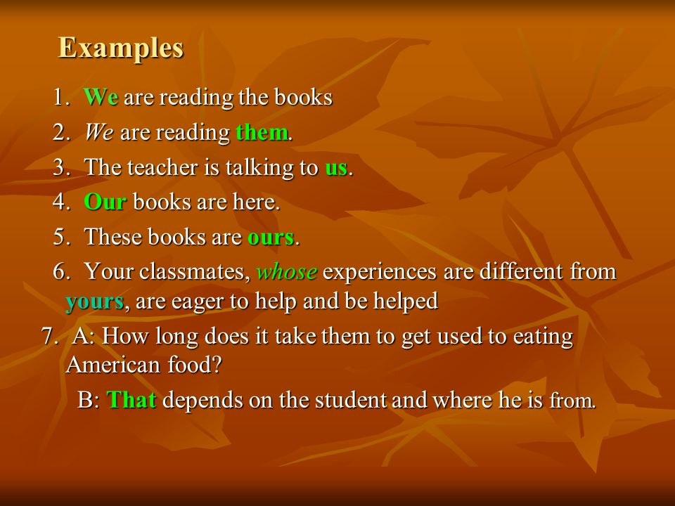 Examples 2. We are reading them. 3. The teacher is talking to us.