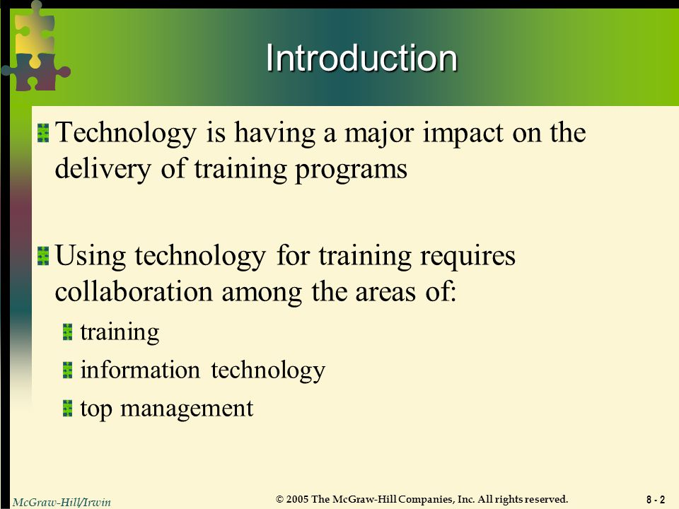 Introduction Technology is having a major impact on the delivery of training programs.