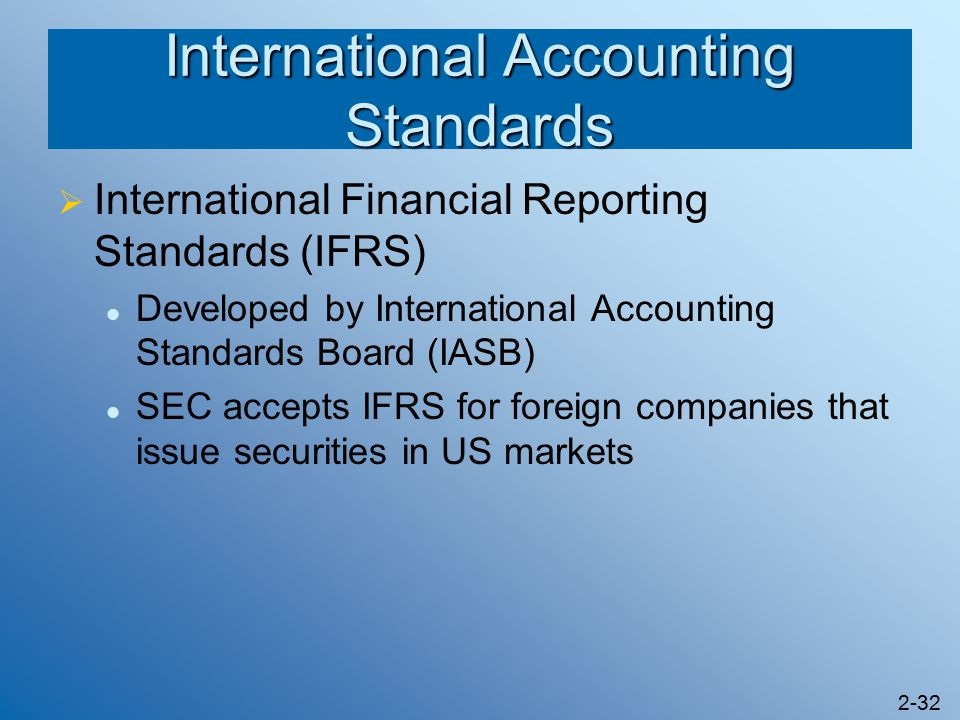 international financial accounting standards The international accounting standards board (the board) was established in 2001 and is the independent standard-setting body of the ifrs foundation, an independent, private sector.