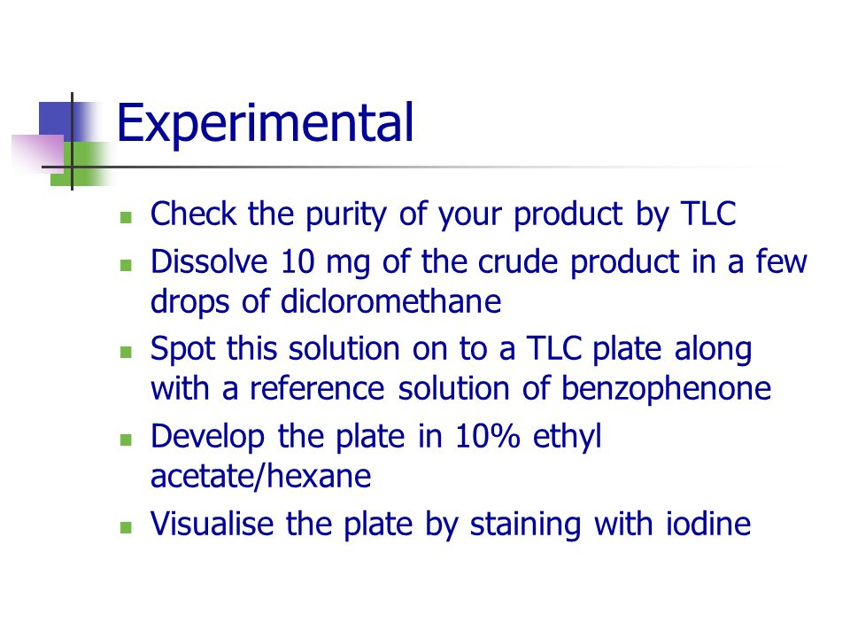 Experimental Check the purity of your product by TLC