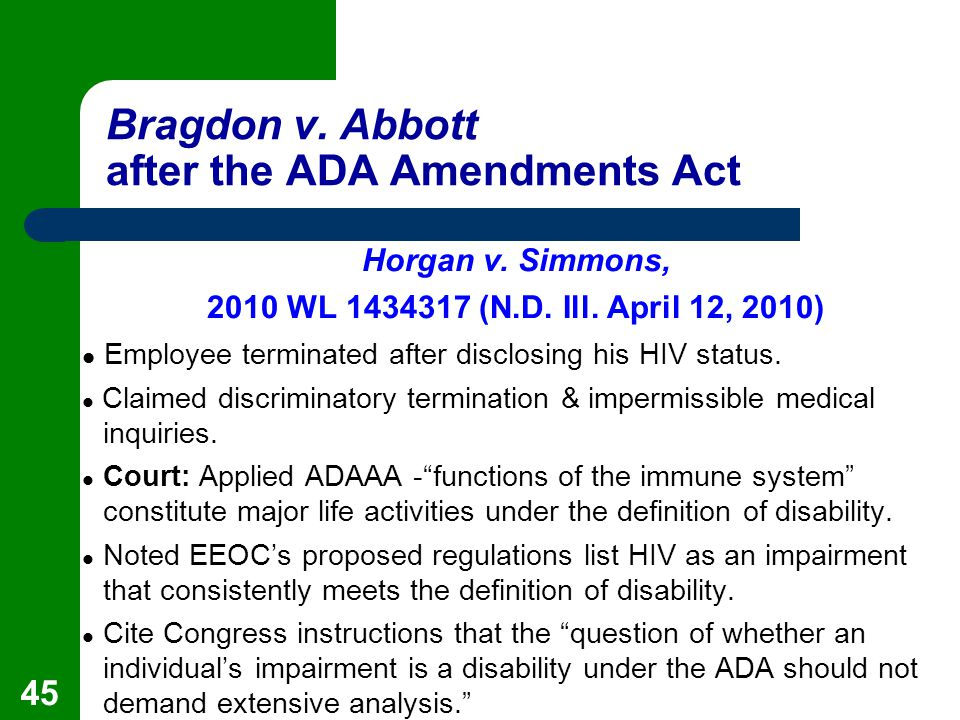 bragdon v abbott To the editor: annas discusses a us supreme court decision (oct 22 issue)1 that interprets the americans with disabilities act as applied to a dentist, randon bragdon, who refused to fill a cavity in a patient who was positive for the human immunodeficiency virus (hiv) in his office according to the court, his refusal is permissible.