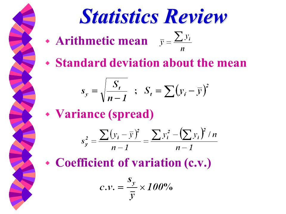 Statistics Review Arithmetic mean Standard deviation about the mean