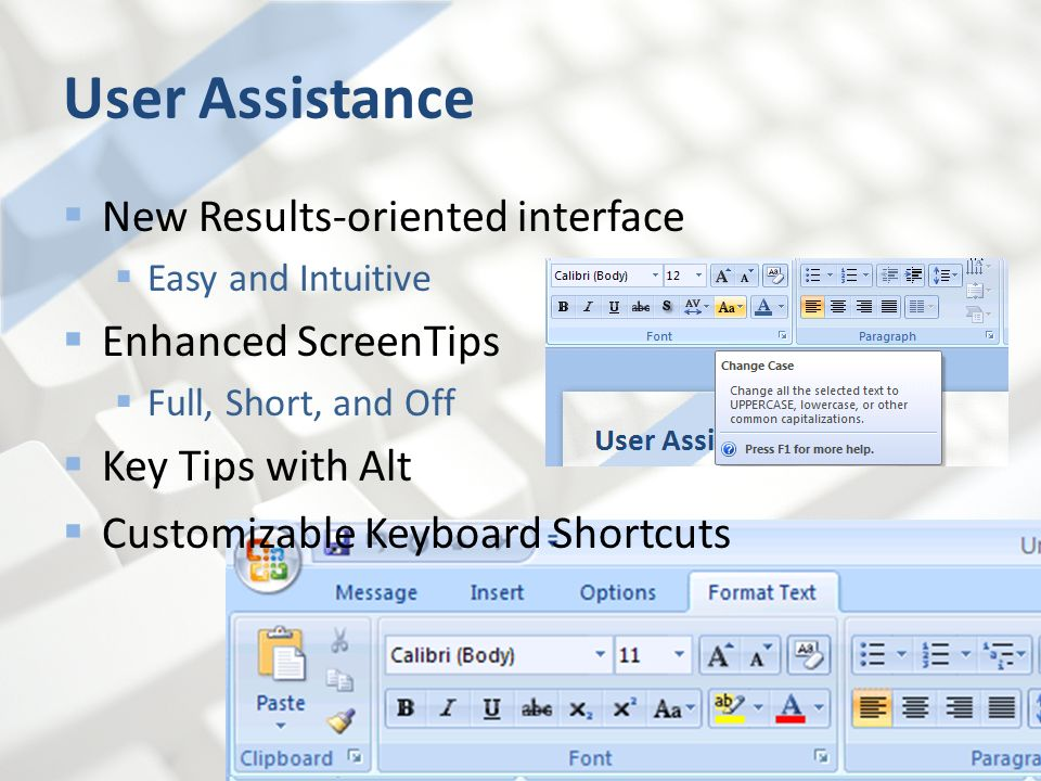 User Assistance New Results-oriented interface Enhanced ScreenTips
