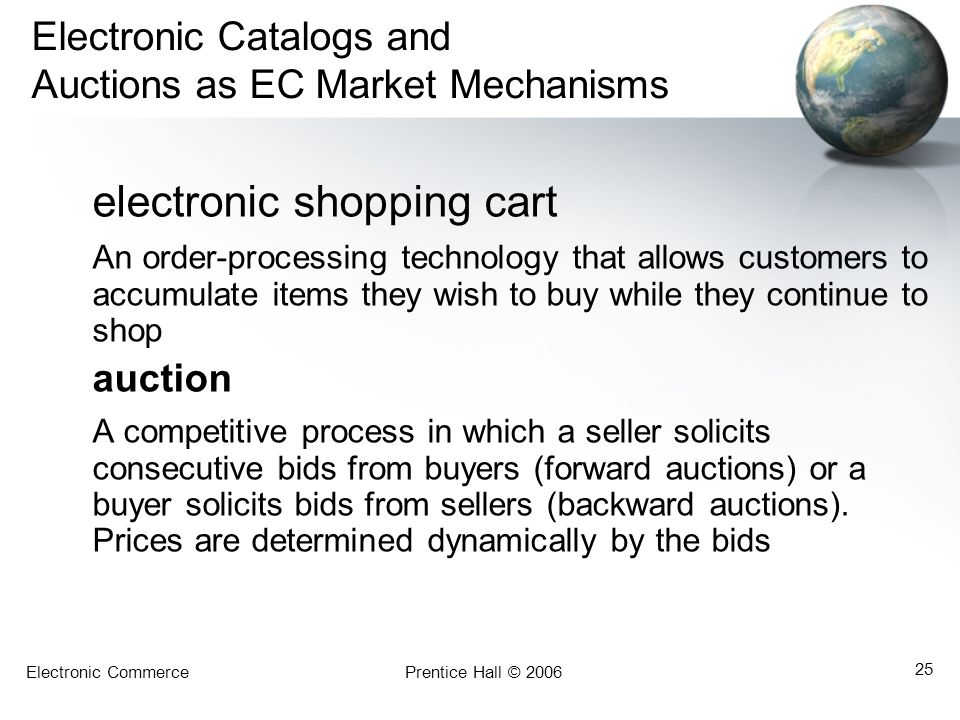 Electronic Catalogs and Auctions as EC Market Mechanisms