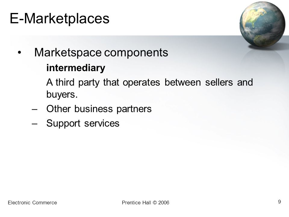 E-Marketplaces Marketspace components intermediary