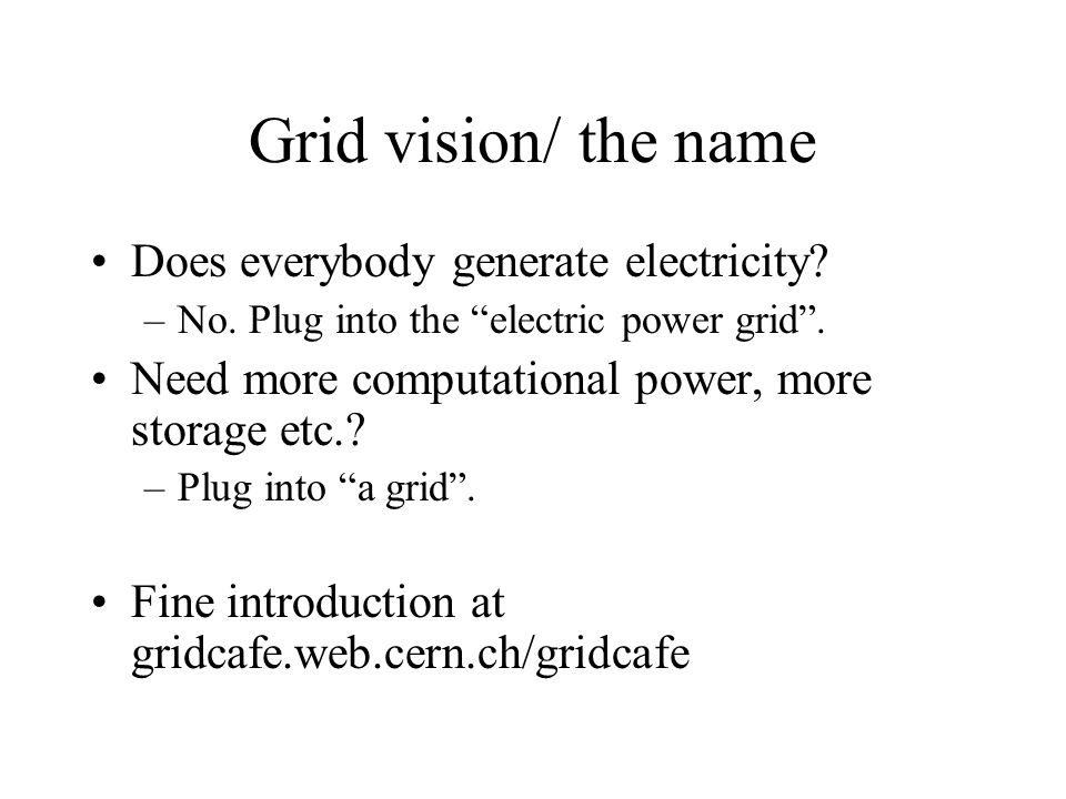 Grid vision/ the name Does everybody generate electricity