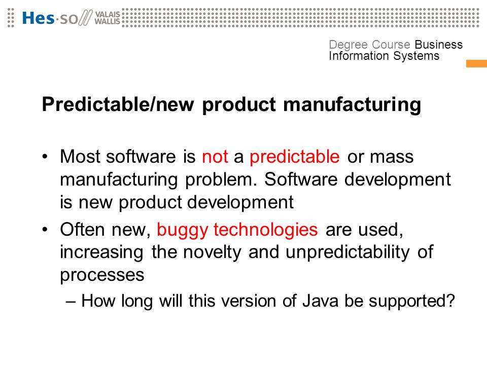 Predictable/new product manufacturing