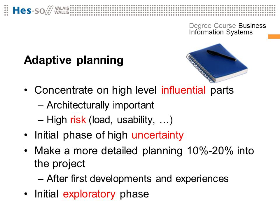 Adaptive planning Concentrate on high level influential parts
