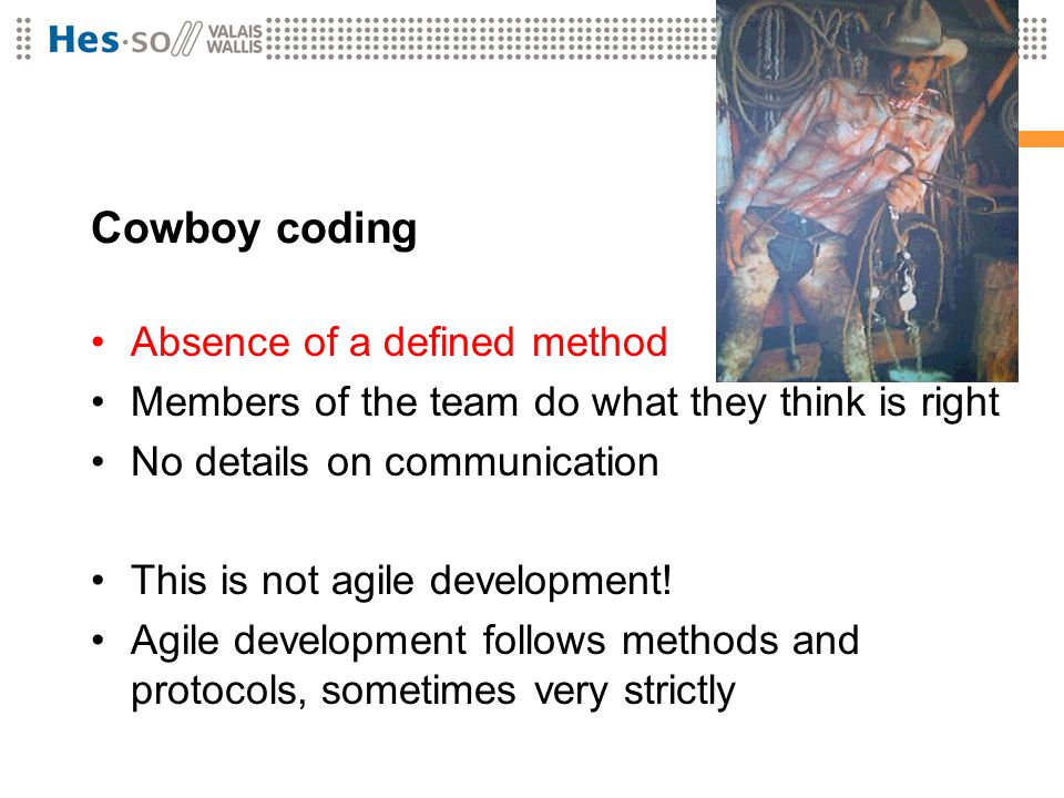 Cowboy coding Absence of a defined method