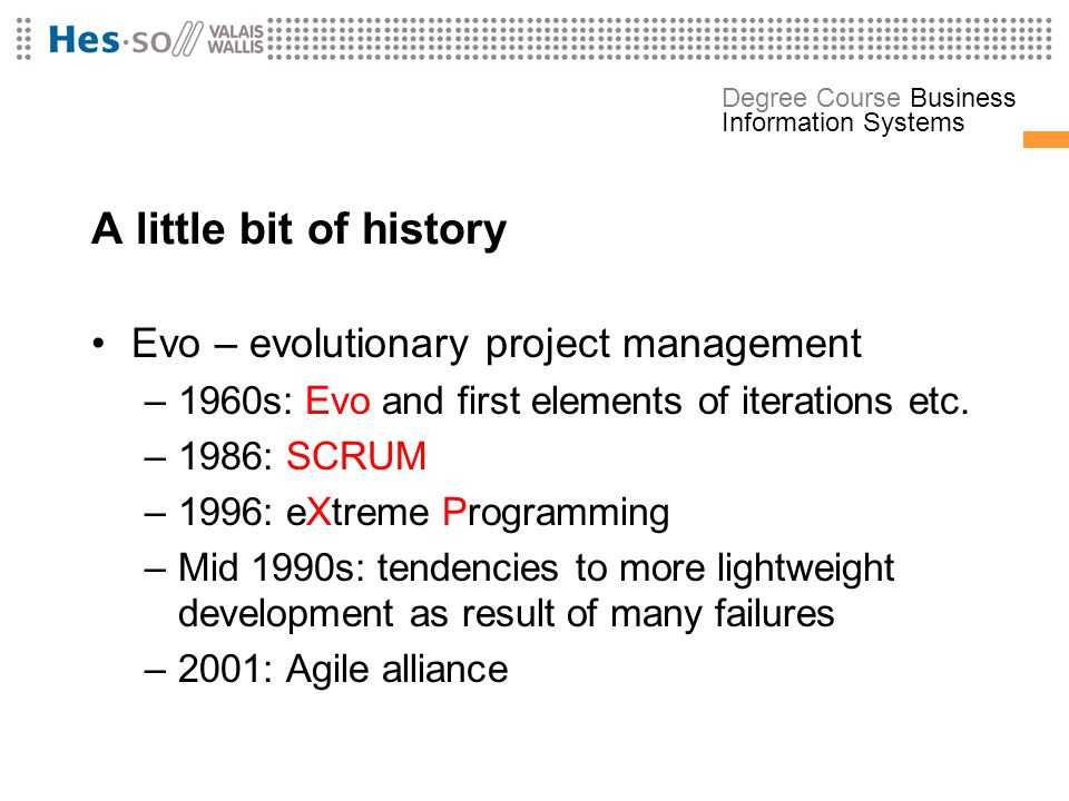 A little bit of history Evo – evolutionary project management