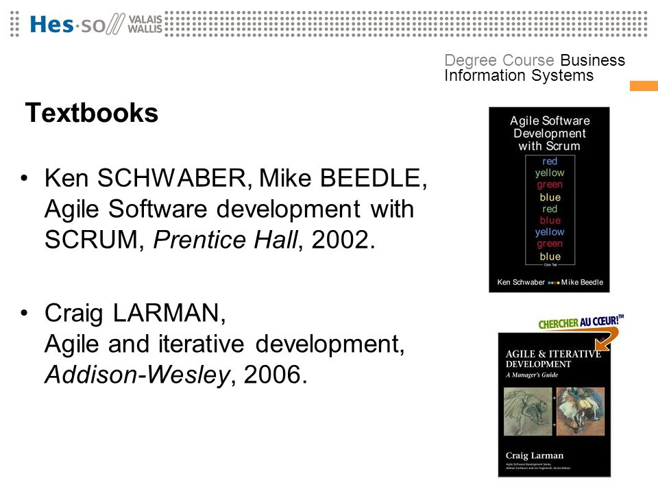 Textbooks Ken SCHWABER, Mike BEEDLE, Agile Software development with SCRUM, Prentice Hall,